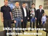UKSz Hetman Warszawa drużynowym mistrzem Mazowsza